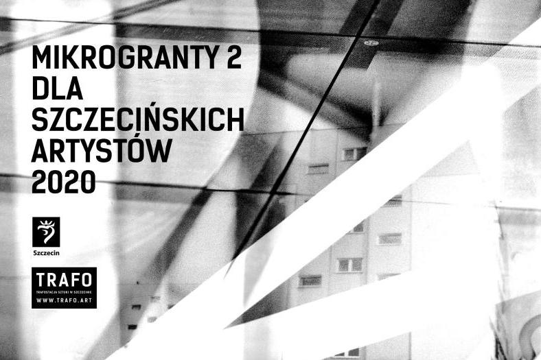 Czarno-biała grafika z hasłem MIKROGRANTY 2 DLA SZCZECIŃSKICH ARTYSTÓW 2020