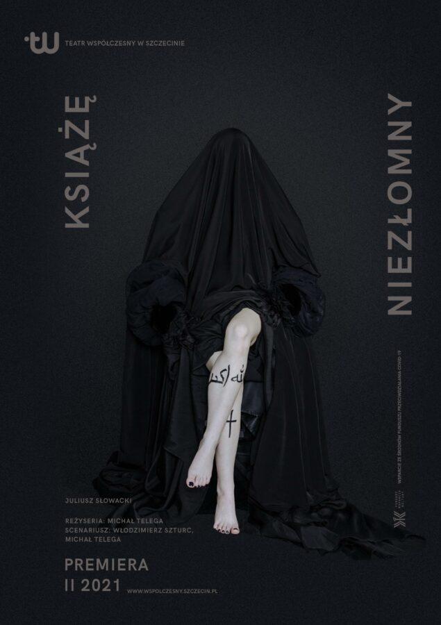 """Plakat do spektaklu KSIĄŻĘ NIEZŁOMNY, projekt plakatu: Ola Zielińska, fot."""" Karolina Babińska"""